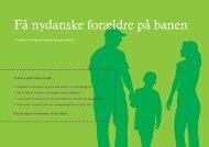 få nydanske forældre på banen.pdf - Ny i Danmark