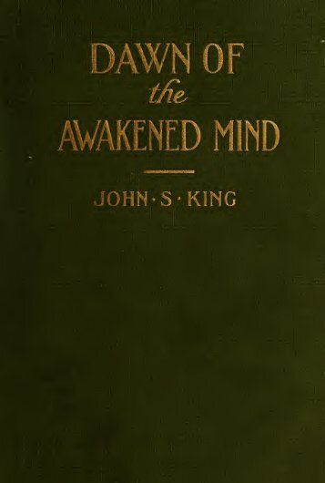 Dawn of the awakened mind - Life After Death of the Physical Body