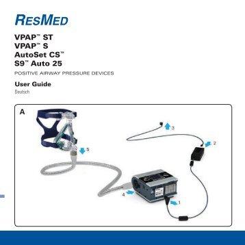 VPAP™ ST VPAP™ S AutoSet CS™ S9™ Auto 25 A - ResMed