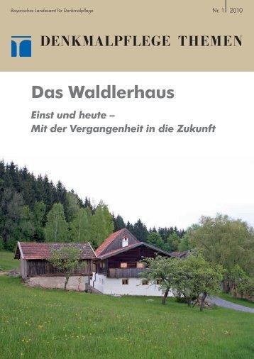 Das Waldlerhaus - Bernd Sibler