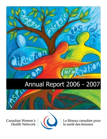 Annual Report 2006 - 2007 - Canadian Women's Health Network