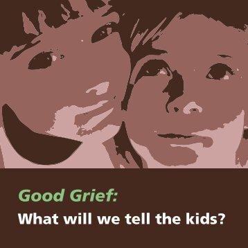 Good Grief: - Hertfordshire Community NHS Trust
