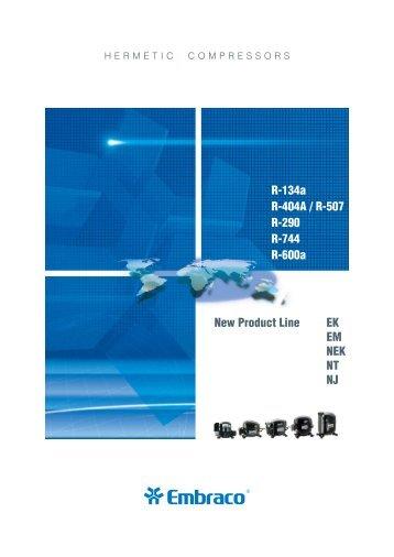 New Product Line EK EM NEK NT NJ R-134a R-404A / R-507 R-290 ...
