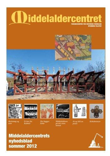 Middelaldercentrets Nyhedsblad sommer 2012 (pdf-fil, 3,5MB)