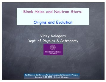 Black Holes and Neutron Stars: Origins and Evolution Vicky ...