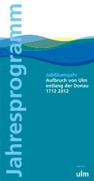 Programm - Aufbruch von Ulm entlang der Donau 1712 2012 - Ulm