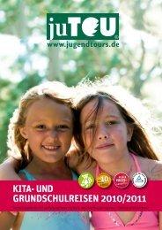 KITA- UND GRUNDSCHULREISEN 2010/2011 - Jugendtours