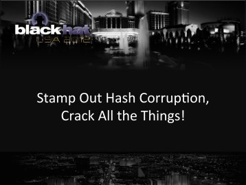 Stamp Out Hash Corrup$on, Crack All the Things! - Hakim