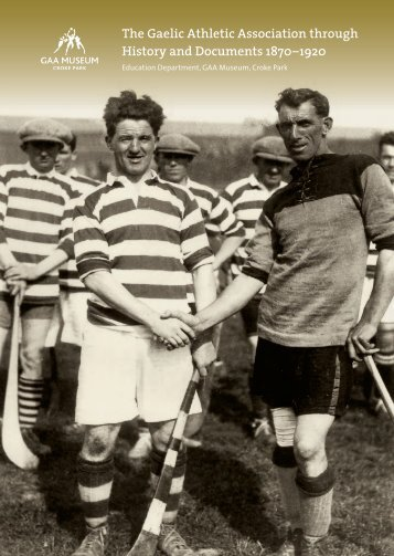The Gaelic Athletic Association through History and ... - Croke Park
