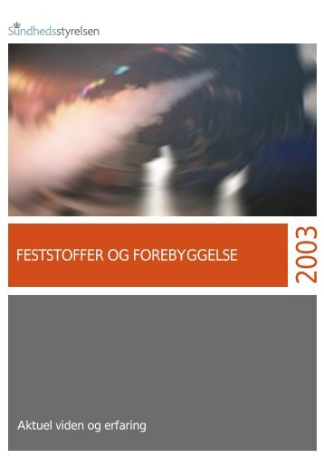 FESTSTOFFER OG FOREBYGGELSE - Sundhedsstyrelsen