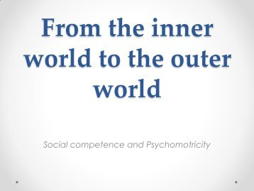 From the inner world to the outer world