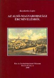 Az alsó-magyarországi ércmívelésről / Kacskovics Lajos - II. Rákóczi ...