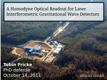 A Homodyne Optical Readout for Laser Interferometric ... - DCC