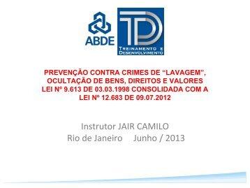Instrutor JAIR CAMILO Rio de Janeiro Junho / 2013 - Abde