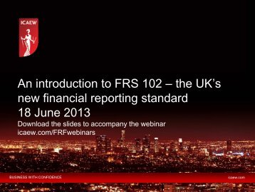 An introduction to FRS 102 – the UK's new financial ... - ICAEW