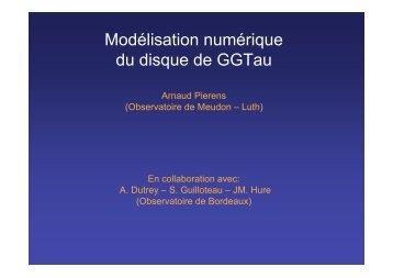 Modélisation numérique duy disque de GG Tau - Graal