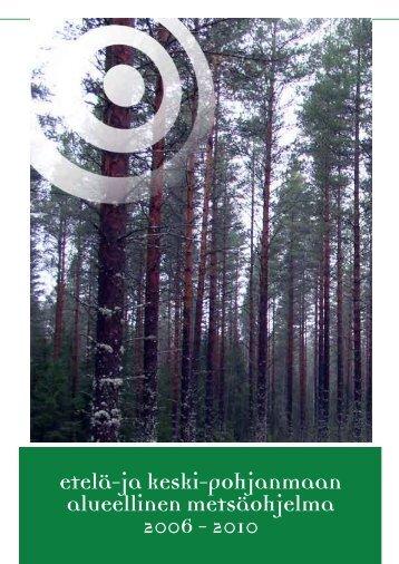 etelä-ja keski-pohjanmaan alueellinen metsäohjelma 2006 - 2010