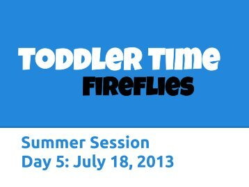 Summer Session Day 5: July 18, 2013