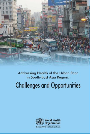 Addressing Health of the Urban Poor in South-East Asia Region ...