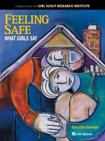 Feeling Safe: What Girls Say - Girl Scouts of the USA