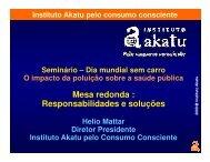 Hélio Mattar, diretor-presidente do Instituto Akatu pelo Consumo ...
