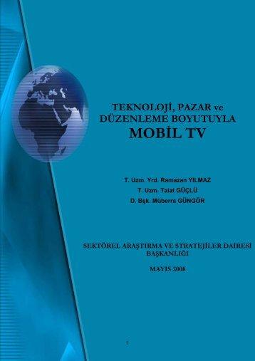TEKNOLOJİ, PAZAR ve DÜZENLEME BOYUTUYLA MOBİL TV