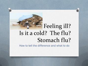 Feeling ill? Is it a cold? The flu? Stomach flu?