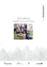 Skogsbruk - mark och vatten, 99 sidor (pdf 2 Mb) - Skogsstyrelsen