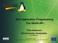 Grid Application Programming: The SAGA API - XtreemOS