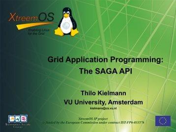 Grid Application Programming: The SAGA API - XtreemOS