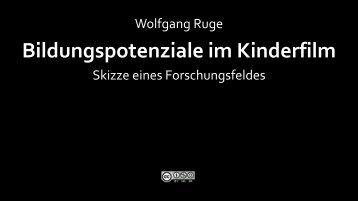 Bildungspotenziale im Kinderfilm - Wolfgang Ruge