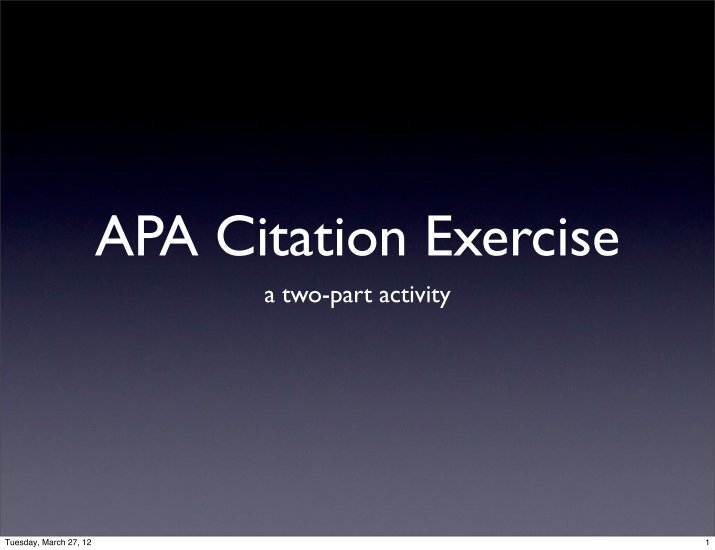 citation exercise Mla citations exercises in each exercise you take pieces of a citation and arrange them in the correct order you can repeat each exercise as often as you want.