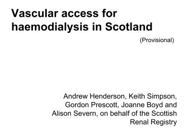 Vascular access for haemodialysis in Scotland - The Scottish Renal ...