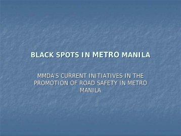 BLACK SPOTS IN METRO MANILA