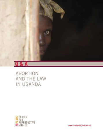 Abortion and the Law in Uganda - Center for Reproductive Rights