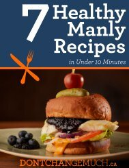 7-Manly-Recipes-Under-10-Minutes.pdf?utm_source=exacttarget&utm_medium=email&utm_content= http://dontchangemuch.ca/downloads/7-Manly-Recipes-Under-10-Minutes