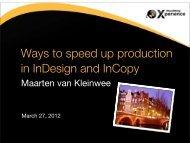 Speed up Production using InDesign InCopy, Maarten van Kleinwee ...