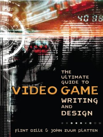 The Ultimate Guide to Video Game Writing and Design by ...