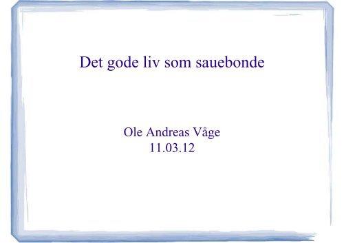 Det gode liv som sauebonde, Ole Andreas Våge