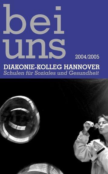 bei uns 2004/2005 (PDF; 3,43 MB) - Diakonie-Kolleg Hannover