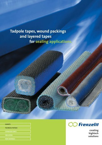 Tadpole tapes, wound packings and layered tapes for ... - Frenzelit
