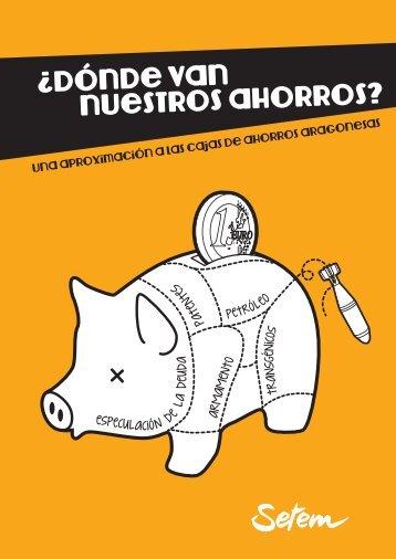 ¿dÓnde van nuestros ahorros? - SETEM Finanzas Éticas