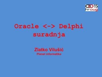 207_Vilušić Oracle-Delphi suradnja.pdf - HrOUG