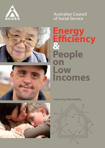 Energy Efficiency & People on Low Incomes - Australian Council of ...