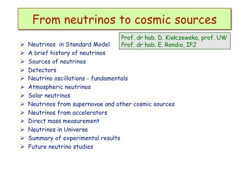 From neutrinos to cosmic sources