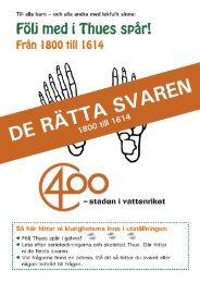 Följ med i Thues spår, 1800-1614 - Regionmuseet Kristianstad