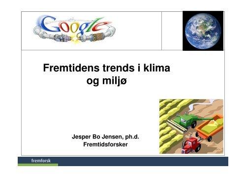 (Microsoft PowerPoint - Fremtidens trends i klima og milj\370)