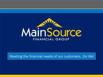 Shareholder Presentation 2013 - MainSource Bank