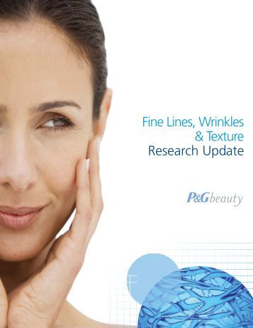 Fine Lines, Wrinkles & Texture Research Update - P&G Beauty ...