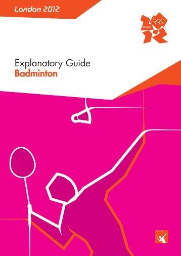 Explanatory Guide Badminton London 2012